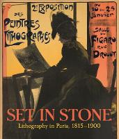Set in Stone: Lithography in Paris,...