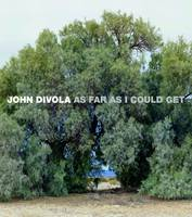 John Divola: As Far as I Could Get
