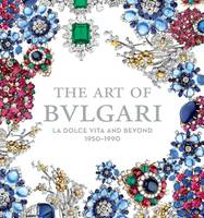 The Art of Bulgari: La Dolce Vita and...