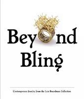 Beyond Bling: Contemporary Jewelry...