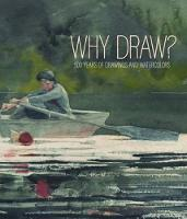 Why Draw?: 500 Years of Drawings and...