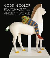 Gods in Colour: Polychromy in the...