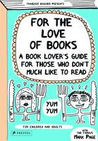 For the Love of Books: A Book Lover's...