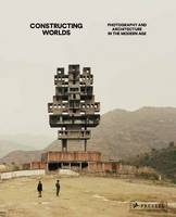 Constructing Worlds: Photography and...