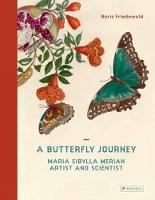 A Butterfly Journey: Maria Sibylla...