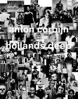 Anton Corbijn: Hollands Deep: A...