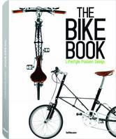The Bike Book: Lifestyle, Passion,...