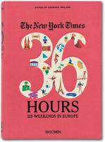 The New York Times, 36 Hours: Europe:...