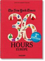 The New York Times: 36 Hours Europe,...