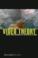 Video Theory: Online Video Aesthetics...