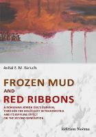 Frozen Mud & Red Ribbons: A Romanian...