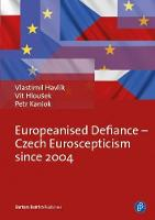 Europeanised Defiance: Czech...
