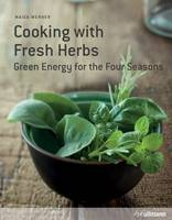 Cooking with Fresh Herbs: Green ...