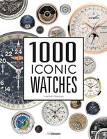 1000 Iconic Watches: A Comprehensive...