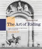 The Art of Riding: Classical  Dressage to High School