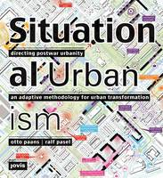 Situational Urbanism: Directing...