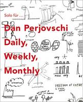 Solo for Dan Perjovschi: Daily Weekly...