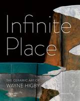 Infinite Place: The Ceramic Art of...