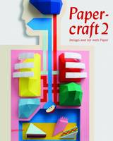 Papercraft: Design and Art with ...