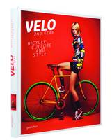 Velo - 2nd Gear: Bicycle Culture and...