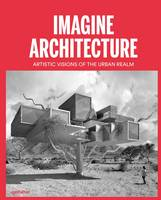 Imagine Architecture: Artistic ...