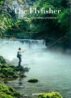 The Flyfisher: The Essence and...