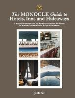 The Monocle Guide To Hotels, Inns and...