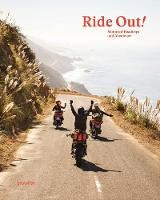 Ride Out!: Motorcycle Roadtrips and...