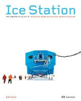 Ice Station: The Creation of Halley...