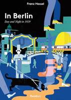 In Berlin: Day and Night in 1929