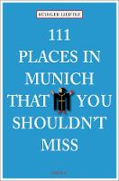 111 Places in Munich That You...