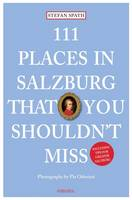 111 Places in Salzburg That You...