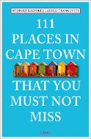 111 Places in Cape Town That You Must...