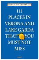 111 Places in Verona and Lake Garda...