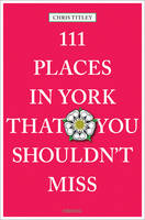 111 Places in York That You Shouldn't...
