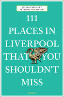 111 Places in Liverpool That You...