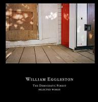 William Eggleston: The Democratic...