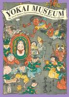Yokai Museum: The Art of Japanese...