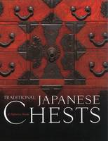 Traditional Japanese Chests: A...