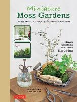 Miniature Moss Gardens: Create Your...