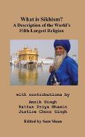 What Is Sikhism?: A Description of ...