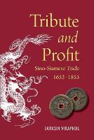 Tribute and Profit: Sino-Siamese...