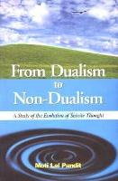 From Dualism to Non Dualism: A Study...