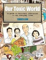 Our Toxic World: A Guide to Hazardous...