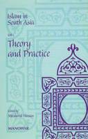 Islam in South Asia: Volume I: Theory...