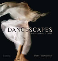 Dancescapes: A Photographic Journey