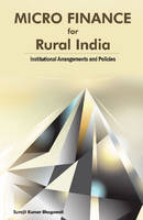 Micro Finance for Rural India:...