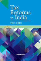 Tax Reforms in India: 1991-2013
