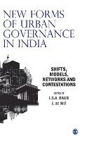 New Forms of Urban Governance in India: Shifts, Models, Networks and Contestations