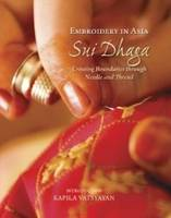 Embroidery in Asia Sui Dhaga: Crossing Boundaries Through Needle & Thread